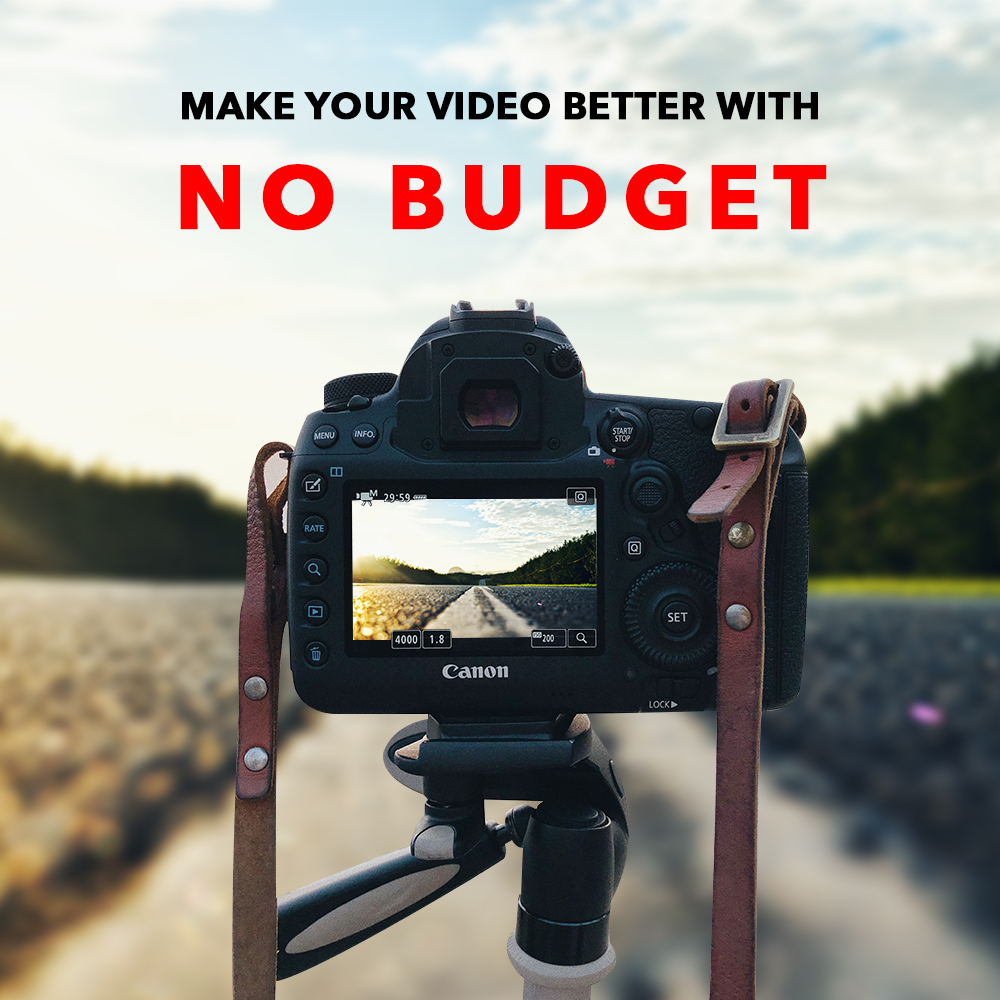 5 ways to instantly create better videos with NO Budget
